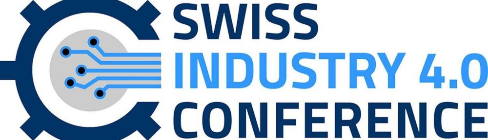 Swiss Industry 4.0 Conference – Digitale Transformation in der Praxis